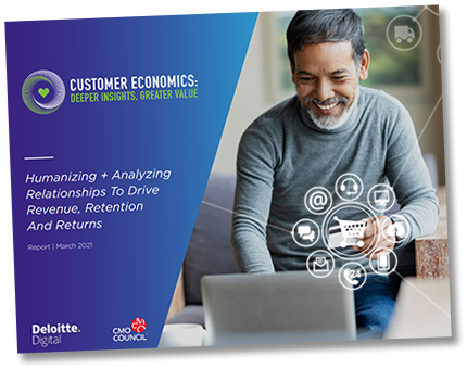 Download Deloitte and CMO Council Report: Humanizing and Analyzing Relationships to Drive Revenue